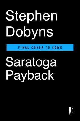Saratoga Payback by Stephen Dobyns