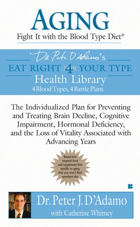Aging: Fight it with the Blood Type Diet