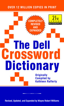 The Dell Crossword Dictionary by Wayne Robert Williams