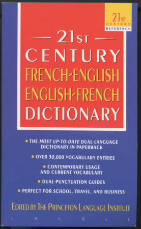 The 21st Century French-English English-French Dictionary by Princeton Lang Inst