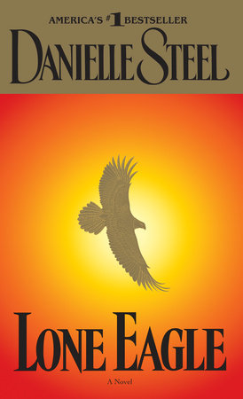 Lone Eagle by Danielle Steel