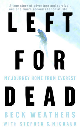 Left for Dead by Beck Weathers and Stephen G. Michaud