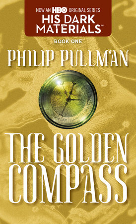 The Golden Compass: His Dark Materials by Philip Pullman