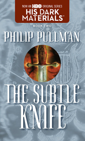 The Subtle Knife: His Dark Materials by
