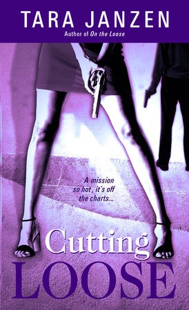 Cutting Loose by Tara Janzen