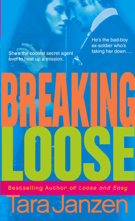 Breaking Loose by Tara Janzen
