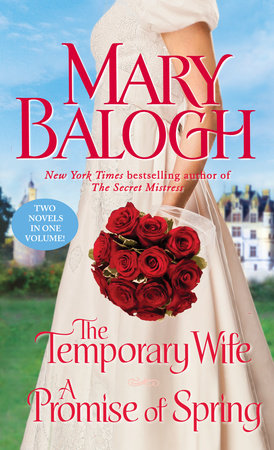 The Temporary Wife/A Promise of Spring by Mary Balogh