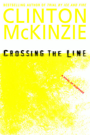 Crossing the Line by Clinton McKinzie