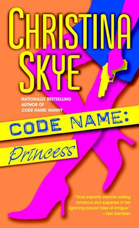 Code Name: Princess by Christina Skye
