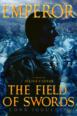 Emperor: The Field of Swords by Conn Iggulden