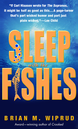 Sleep with the Fishes by Brian M. Wiprud