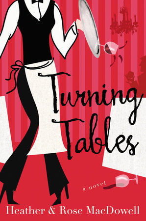 Turning Tables by Rose MacDowell and Heather MacDowell