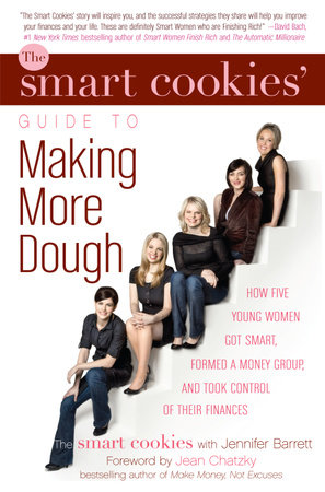The Smart Cookies' Guide to Making More Dough and Getting Out of Debt by