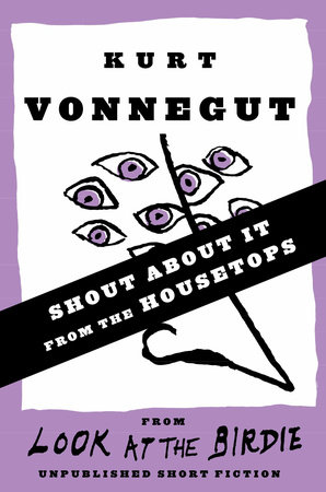 Shout About It from the Housetops by Kurt Vonnegut