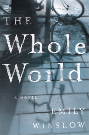 The Whole World by Emily Winslow