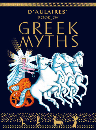 D'Aulaires Book of Greek Myths by