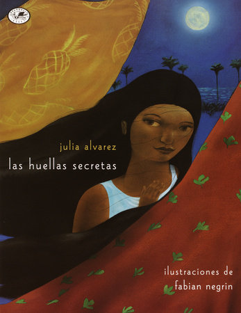 Las Huellas Secretas by Julia Alvarez