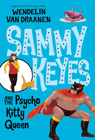 Sammy Keyes and the Psycho Kitty Queen by