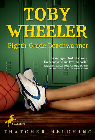 Toby Wheeler: Eighth-Grade Benchwarmer by