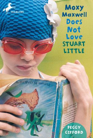 Moxy Maxwell Does Not Love Stuart Little by