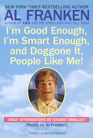 I'm Good Enough, I'm Smart Enough, and Doggone It, People Like Me! by