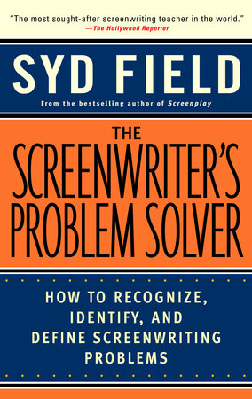 The Screenwriter's Problem Solver by