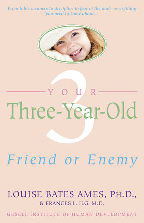 Your Three-Year-Old by Frances L. Ilg and Louise Bates Ames