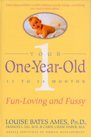 Your One-Year-Old by Louise Bates Ames