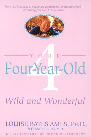 Your Four-Year-Old by Louise Bates Ames