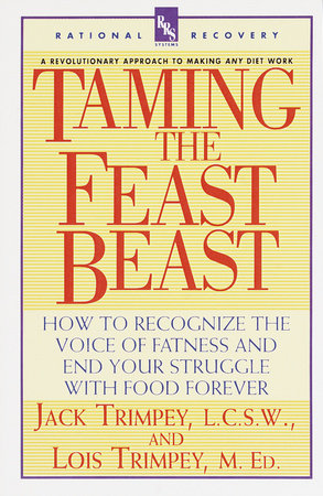 Taming the Feast Beast by Jack Trimpey