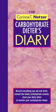 The Corinne T. Netzer Carbohydrate Dieter's Diary by