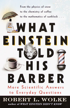 What Einstein Told His Barber by Robert Wolke