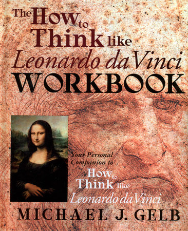 The How to Think Like Leonardo da Vinci Workbook by