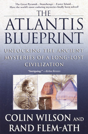 The Atlantis Blueprint by Colin Wilson and Rand Flem-Ath