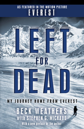 Left for Dead by Stephen G. Michaud and Beck Weathers
