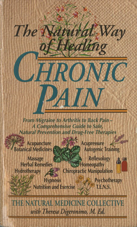The Natural Way of Healing Chronic Pain by Natural Medicine Collective