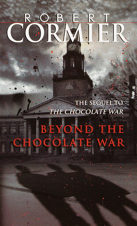 Beyond the Chocolate War by