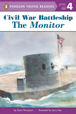 All Aboard Reading Station Stop 3 The Monitor: The Iron Warship ThatChanged the