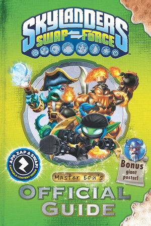 Skylanders SWAP Force: Master Eon's Official Guide