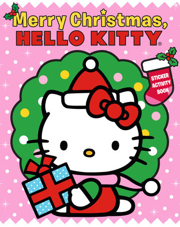 Merry Christmas, Hello Kitty! by Leigh Olsen