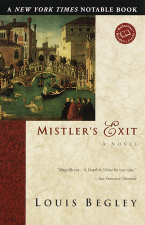 Mistler's Exit by Louis Begley