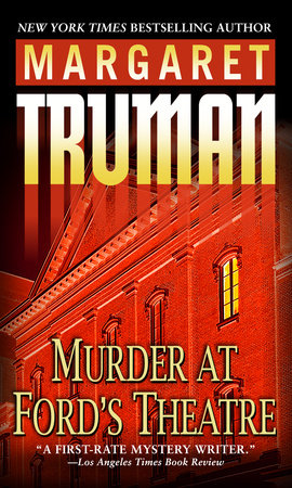 Murder at Ford's Theatre by Margaret Truman