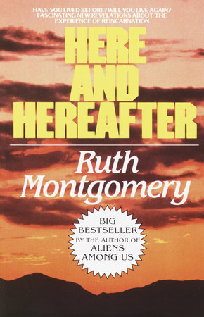 HERE AND HEREAFTER by Ruth Montgomery
