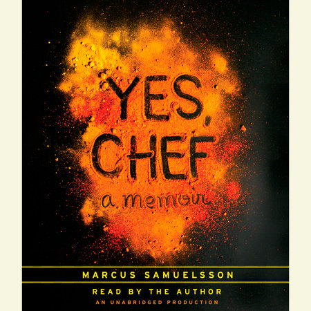 Yes, Chef by Marcus Samuelsson and Veronica Chambers