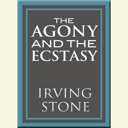 The Agony and the Ecstasy by