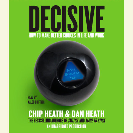 Decisive by Dan Heath and Chip Heath