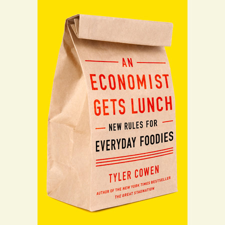 An Economist Gets Lunch by Tyler Cowen