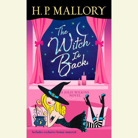 The Witch Is Back (with bonus short story Be Witched) by H. P. Mallory
