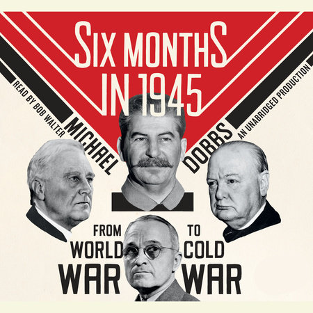 Six Months in 1945 by