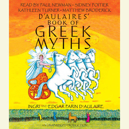 D'Aulaires Book of Greek Myths by Ingri d'Aulaire and Edgar Parin d'Aulaire